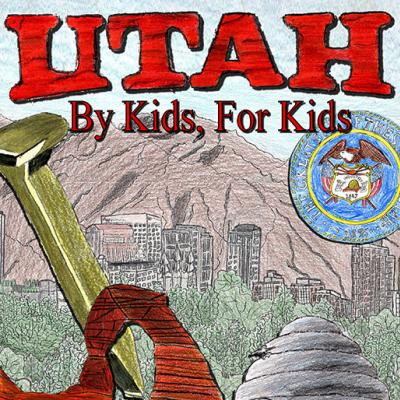 Utah For Kids, By Kids